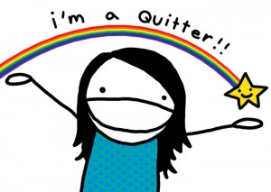 I Want To Be A Quitter